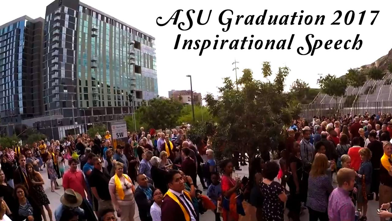 ASU Graduation 2017 Inspirational Speech