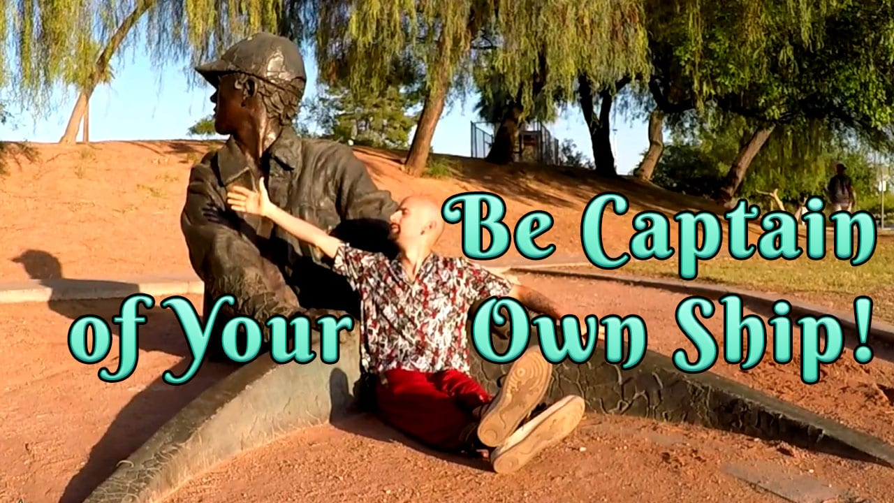 Be Captain Of Your Own Ship