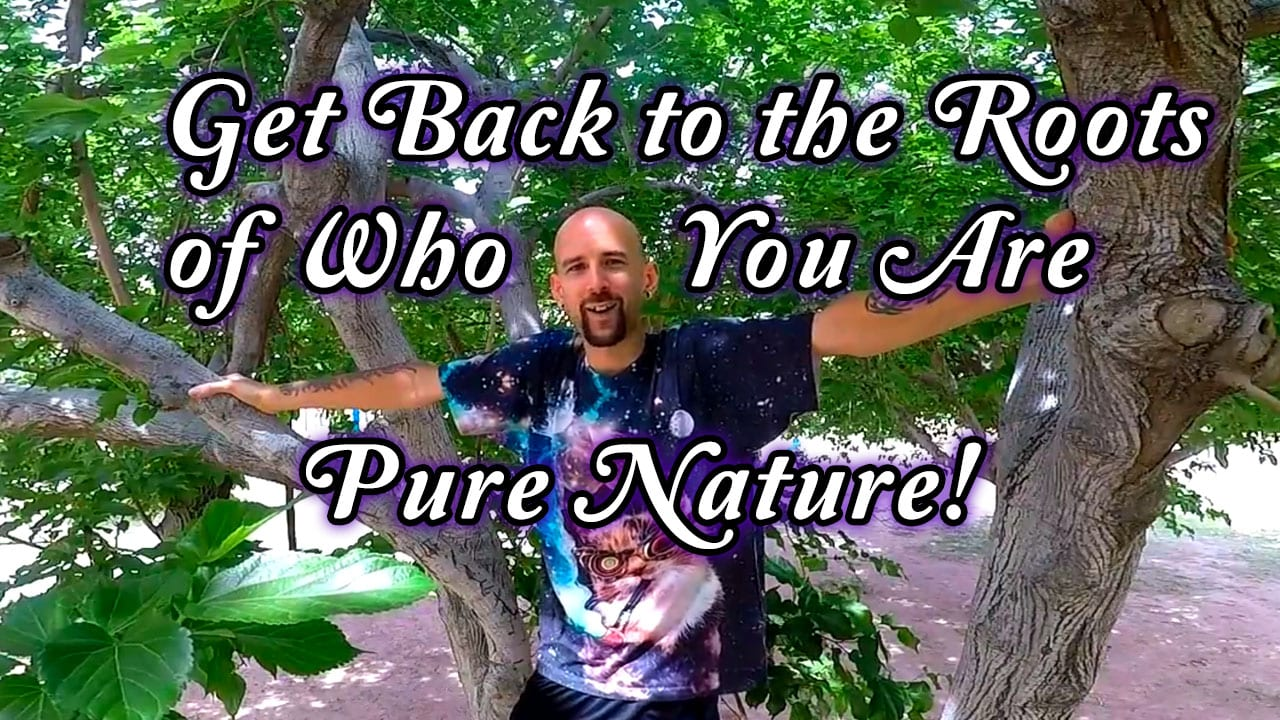 Get Back To The Roots Of Who You Are Pure Nature