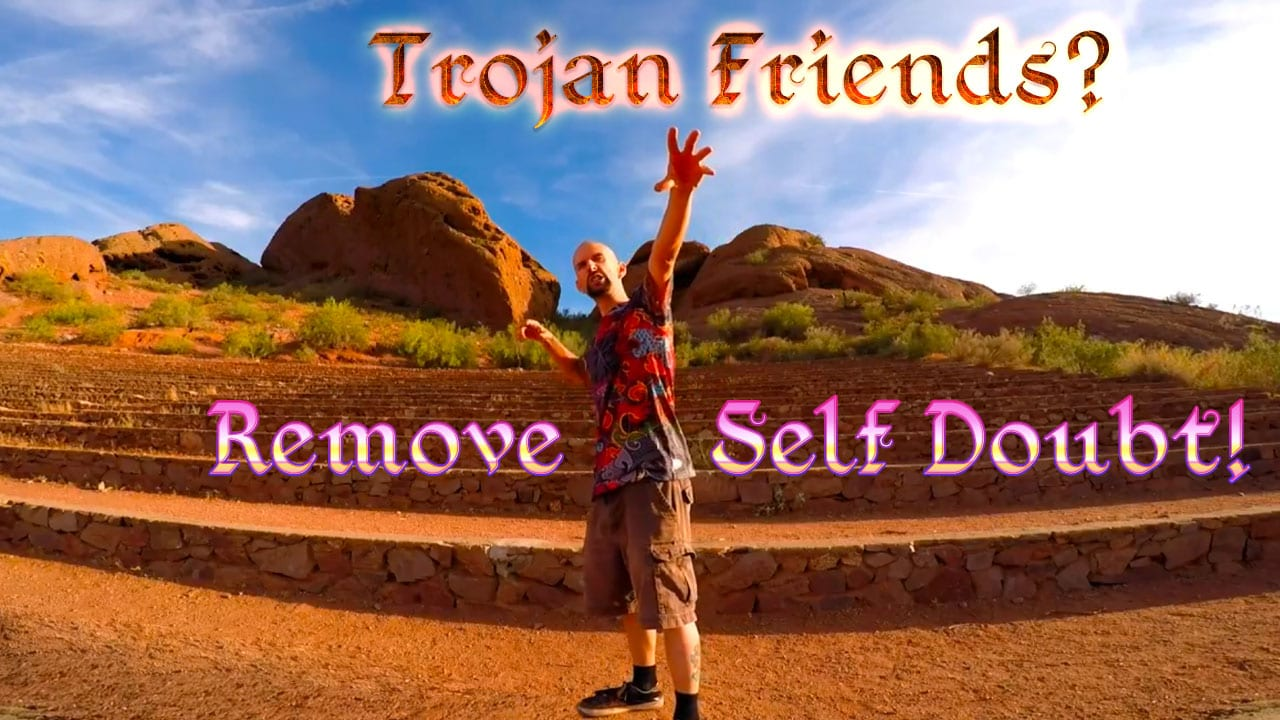 Trojan Friends Remove Self Doubt