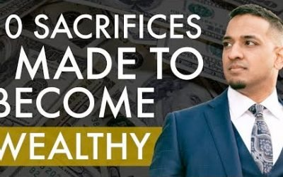 10 Sacrifices Made to Become Wealthy